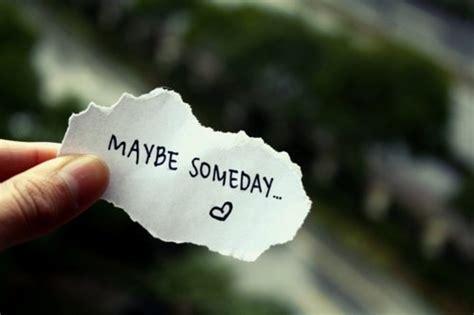 maybe someday 1 jpg