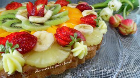bagna per torta alla frutta torta alla frutta e crema pasticcera annamaria tra forno