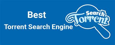 best torrent engine best torrent search engine list 2016