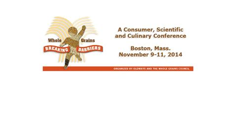 whole grain conference 2014 2014 quot whole grains breaking barriers quot conference the