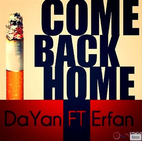 dayan ft erfan come back home 崧 綷 綷寘