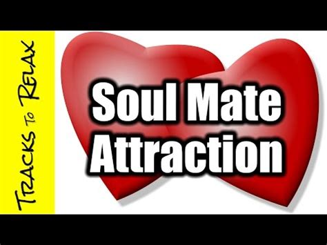 Attracting Your Soul Mate my of attraction attracting a soulmate visualization