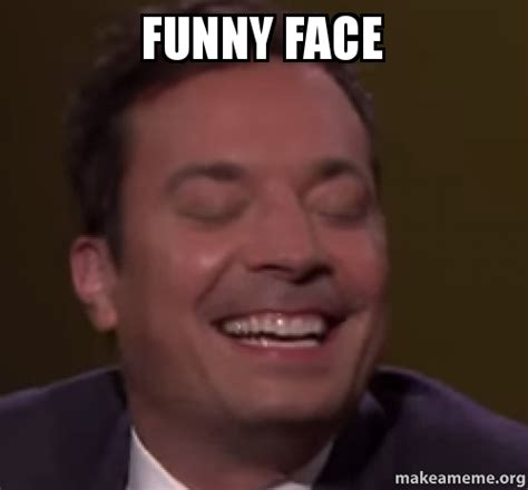 Memes Funny Faces - funny face make a meme
