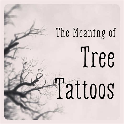 meaning of trees the meaning of tree tattoos tattoo tatting and piercings