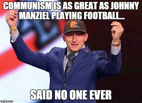 Manziel Meme - johnny football imgflip