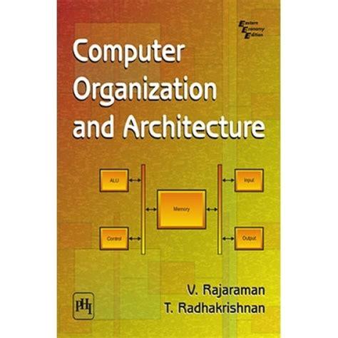 computer organization  architecture   rajaraman   radhakrishnan