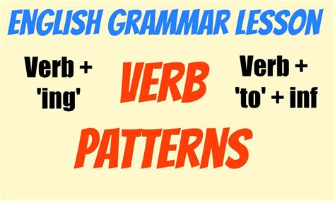 verb pattern english grammar intermediate english grammar verb patterns verb ing