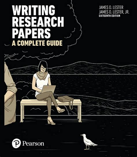 writing research papers a complete guide 15th edition lester lester writing research papers a complete guide