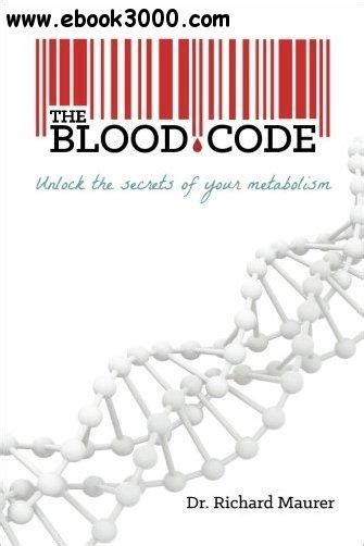 cracking the code unlock your genetic potential books the blood code unlock the secrets of your metabolism