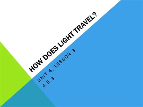 How Fast Does Light Move by Ppt How Does Light Travel Powerpoint Presentation Id
