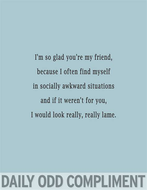 Looking For My Friend Search I M So Glad You Re My Friend Because I Often Find Myself In Socially Awkward