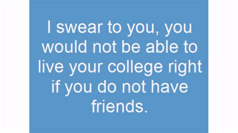 Quotes About College Friends