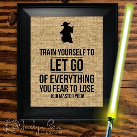 printable yoda quotes yoda star wars printable quot train yourself to let go of