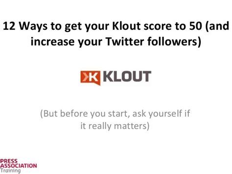 12 Ways To Tell If Its True by 12 Ways To Get Your Klout Score To 50