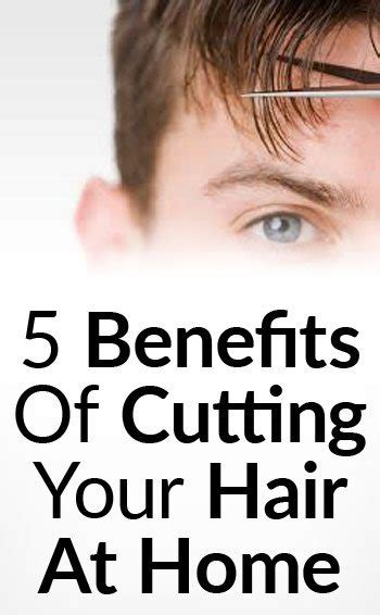 mens haircuts you can do at home 5 reasons why you should cut your own hair benefits of a