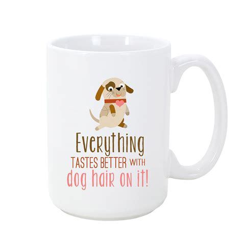 puppy mug everything tastes better with hair mug iheartdogs