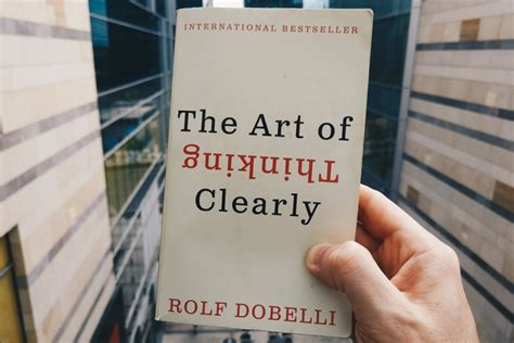 Of Thinking Clearly book review the of thinking clearly by rolf dobelli