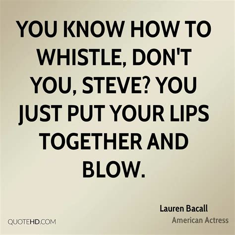how to whistle your bacall quotes quotehd