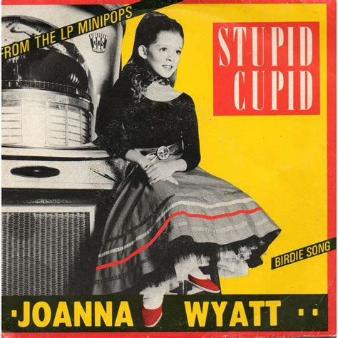 Stupid Cupid stupid cupid birdie song by joanna wyatt sp with
