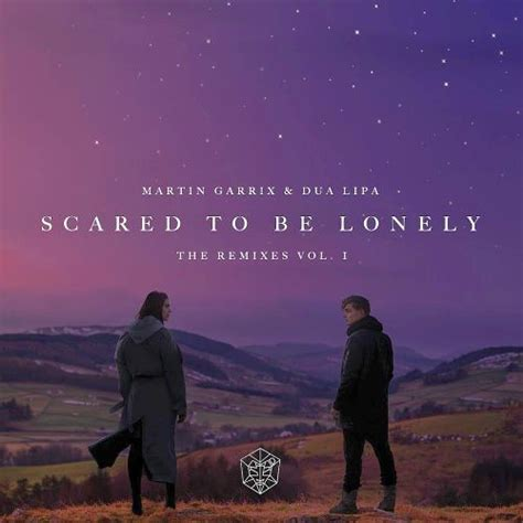 dua lipa scared to be lonely mp3 scared to be lonely the remixes vol 1 martin garrix