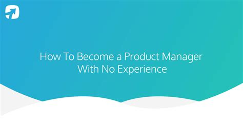 How To Become A Production Manager by How To Become A Product Manager With No Experience