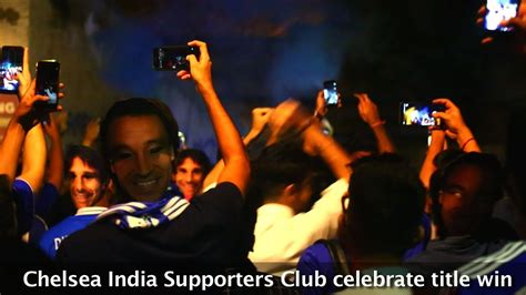 epl in india chelsea fans in india celebrate their epl title win in