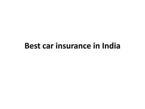 Best Car Insurance Company In India by Ppt Best Car Insurance In India Powerpoint Presentation
