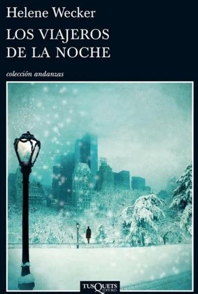 libro la noche de la los viajeros de la noche de helene wecker area libros