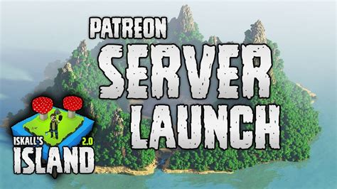 new patreon minecraft server launch island 2 0
