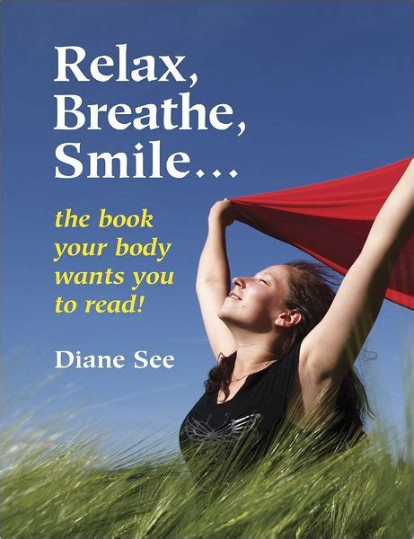 For A Smile Read The by Relax Breathe Smile The Book Your Wants You