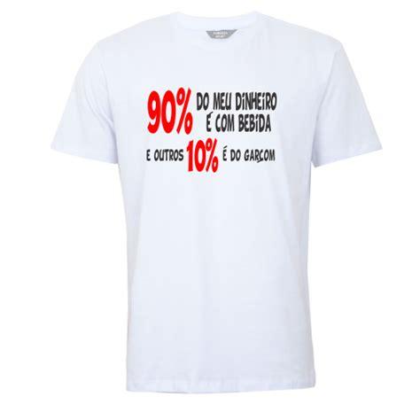 frases entrega de simbolos camiseta masculina 90 do meu dinheiro 233 com bebida e