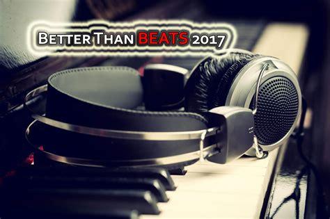 better headphones than beats 5 headphones better than beats by dre for 2017
