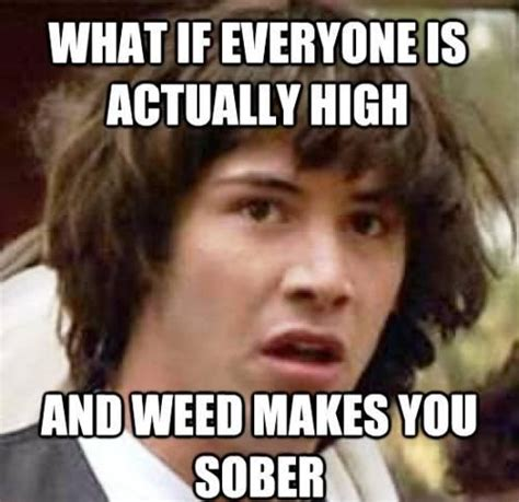 Meme High - conspiracy keanu ponders being high on marijuana