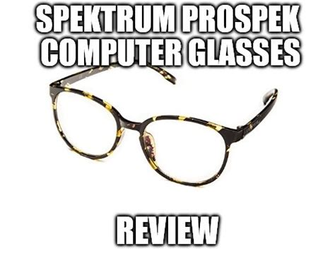 spektrum prospek computer glasses review protect your