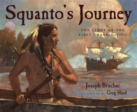 from of plymouth plantation sparknotes squanto s journey the story of the thanksgiving by