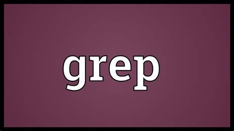 pattern matching grep exles grep meaning youtube