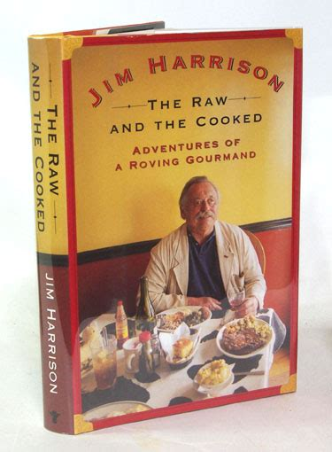 the and the cooked adventures of a roving gourmand books books by jim harrison
