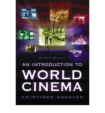 the history of cinema a introduction introductions books an introduction to world cinema aristides gazetas