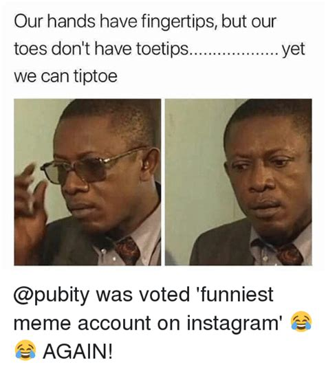 But But Meme - our hands have fingertips but our toes don t have toetip