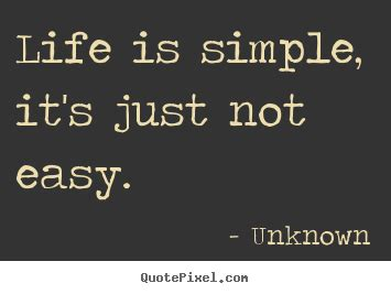 design picture quotes  life life  simple    easy