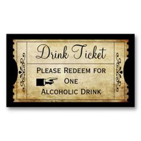 complimentary drink ticket template 1000 images about 40th birthday bert jason on