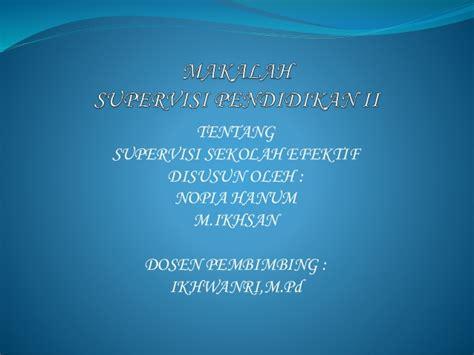 Supervisi Pendidikan 1 supervisi pendidikan sekolah efektif