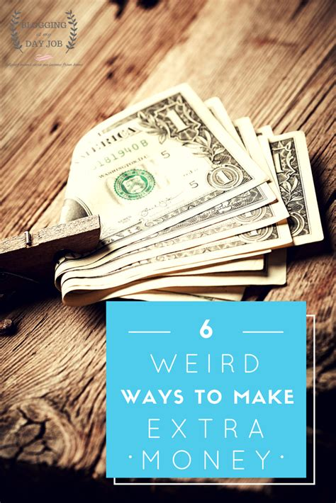Strange Ways To Make Money Online - 6 weird ways to make some extra money blogging is my day job