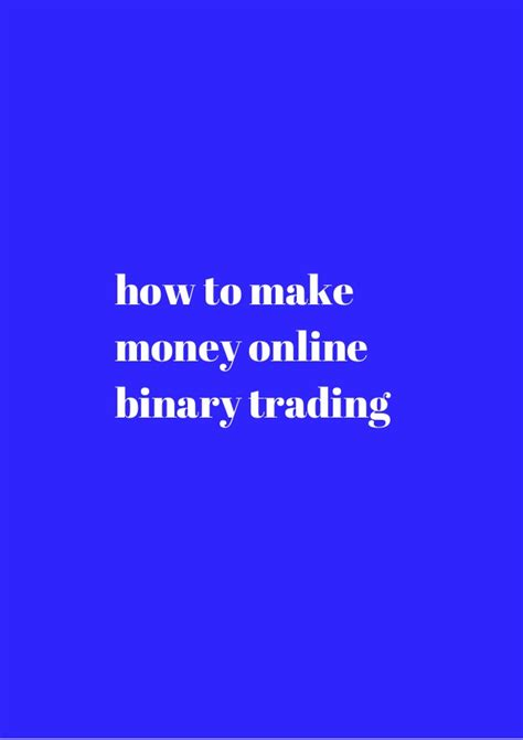 How To Make Money Online Trading - how to make money online binary trading download