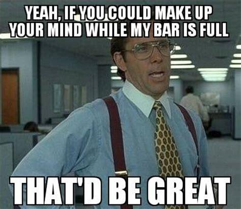 Bartender Meme - funny bartending pics get a bartending job