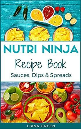 Printable Nutri Ninja Recipes | nutri ninja recipe book sauces dips and spreads
