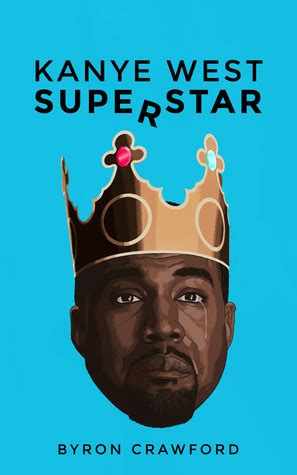 superstar books kanye west superstar by byron reviews