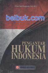 Pengantar Ilmu Hukumpenerbit P Setia pengantar hukum indonesia umar said sugiarto belbuk