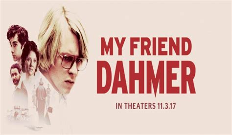 my friend dahmer my friend dahmer trailer and tv reviews