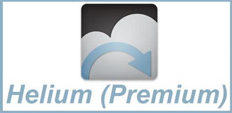 helium premium apk helium premium android apk v1 1 4 1 mega